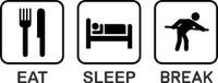 Eat Sleep Break Decal