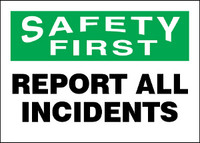 Safety First Report All Incidents Sign