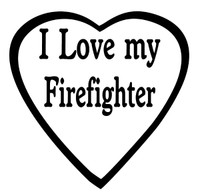 I Love My Firefighter Decal