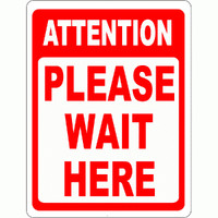 Attention Please Wait Here