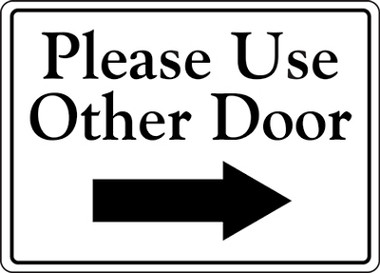 Please Use Other Door Right Arrow
