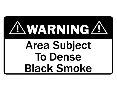 Warning Area Subject To Dense Black Smoke Diesel Sticker