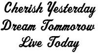 Cherish Yesterday Dream Tomorrow Live Today Decal