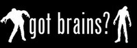 Got Brains Bumper Sticker