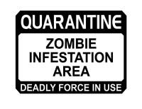 Quarantine Zombie Infestation Area Decal
