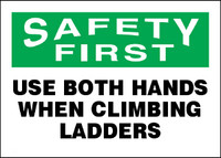 Safety First Use Both Hands When Climbing Ladders Sign