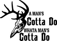 A Man's Gotta Do Hunting Decal