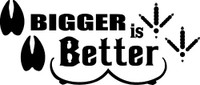 Big Is Better Hunting Decal