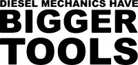 Diesel Mechanics Have Bigger Tools Decal #1