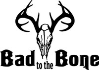 Bad to The Bone Decal