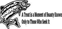 A Trout Is A Moment Of Beauty Decal #2