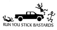 Run You Stick Bastards Decal (Pickup Truck)