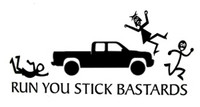 Run You Stick Bastards Pickup Truck Decal
