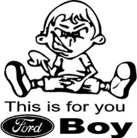This Is For You Ford Boy Decal