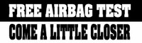 """Free Air Bag Test"" Bumper Sticker"