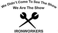 Ironworkers We Are The Show Decal