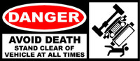 Danger Avoid Death Stay Away From Vehicle At All Times Sticker