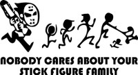 Chainsaw Nobody Cares About Your Stick Figure Family Decal