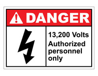 ANSI Danger 13,200 Volts Authorized Personnel Only