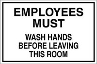 Employees Must Wash Hands Before Leaving This Room