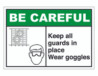 ANSI Be Careful Keep All Guards In Place Wear Goggles