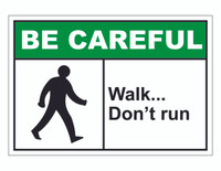 ANSI Be Careful Walk...Don't Run