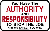 You Have The Authority and Responsibility To Stop The Job