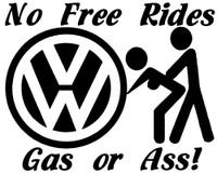 JDM VW No Free Rides Gas or Ass
