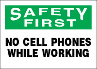 Safety First No Cell Phones While Working Sign