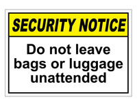 ANSI Security Notice Do Not Leave Bags Or Luggage Unattended