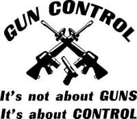 Gun Control Is Not About Guns Decal