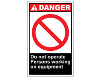 ANSI Danger Do Not Operate Persons Working On Equipment 1