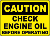 Caution Check Engine Oil Before Operating