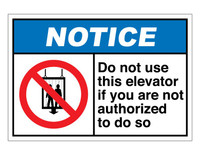 ANSI Notice Do Not Use This Elevator If You Are Not Authorized To Do So