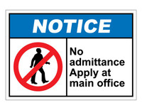 ANSI Notice No Admittance Apply At Main Office