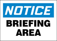 Notice Briefing Area Sign