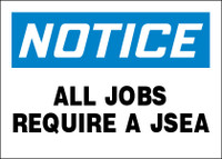 Notice All Jobs Require A JSEA Sign