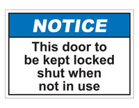 ANSI Notice This Door Must Be Kept Locked Shut When Not In Use