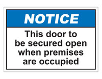 ANSI Notice This Door To Be Secured Open When Premises Are Occupied