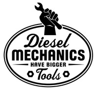 Diesel Mechanics Have Bigger Tools Decal #2