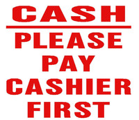 Cash Please Pay Cashier First