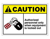 ANSI Caution Authorized Personnel Only When Equipment Is Locked Out