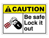 ANSI Caution Be Safe Lock It Out