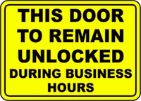 This Door To Remain Unlocked During Business Hours (Black Lettering / Yellow Background)