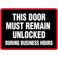 This Door Must Remain Unlocked During Business Hours (White Lettering / Black Background)