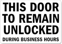 This Door To Remain Unlocked During Business Hours (Black Lettering / White Background)