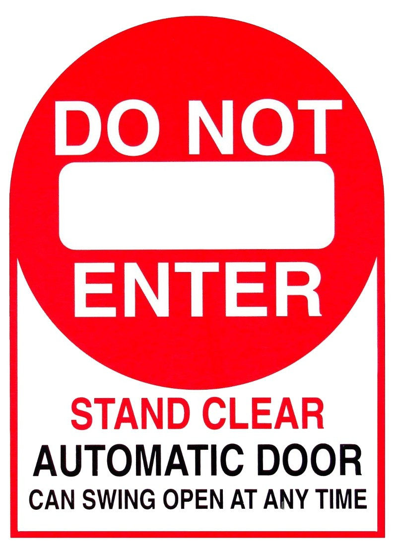 Do Not Enter Stand Clear Automatic Door
