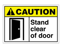 ANSI Caution Stand Clear Of Door
