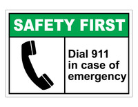 ANSI Safety First Dial 911 In Case Of Emergency