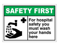 ANSI Safety First For Hospital Safety You Must Wash Your Hands Here